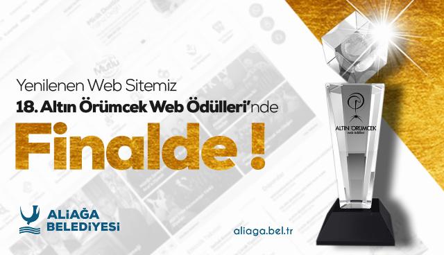 ALİAĞA BELEDİYESİ 18. ALTIN ÖRÜMCEK WEB ÖDÜLLERİ'NDE FİNALE KALDI